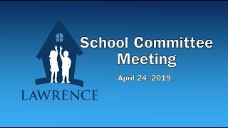 Lawrence School Committee  4-24-19