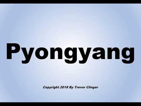 How To Pronounce Pyongyang (Capital of North Korea)