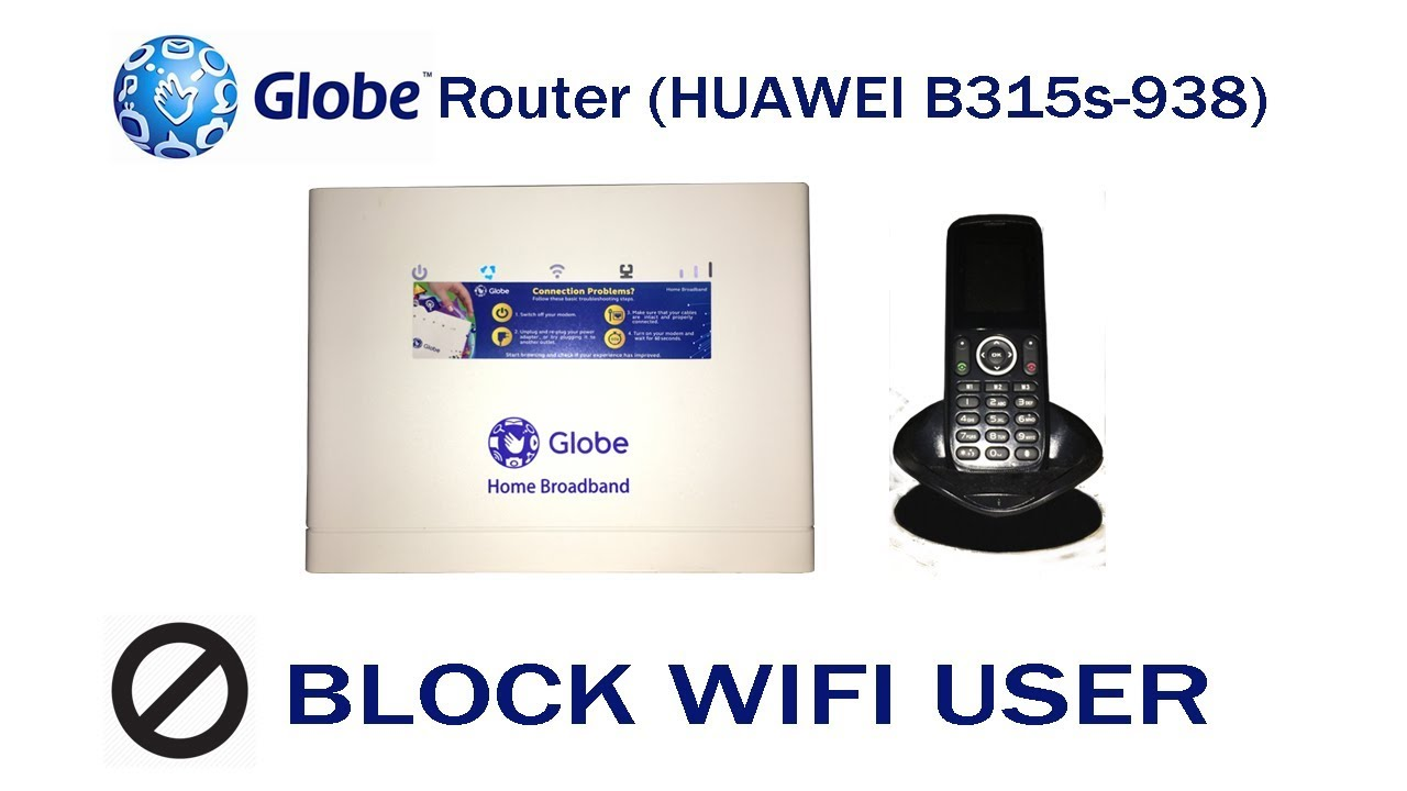 How to Block WiFi User on your Globe Router (HUAWEI B315s-938)