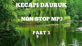 NON STOP MP3 part:3. KECAPI DAURUK