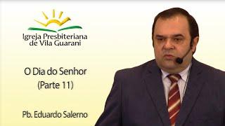 (EBD) O Dia do Senhor (Parte 11) - O Trabalho do Sábado - Salmo 92   Pb. Eduardo Salerno