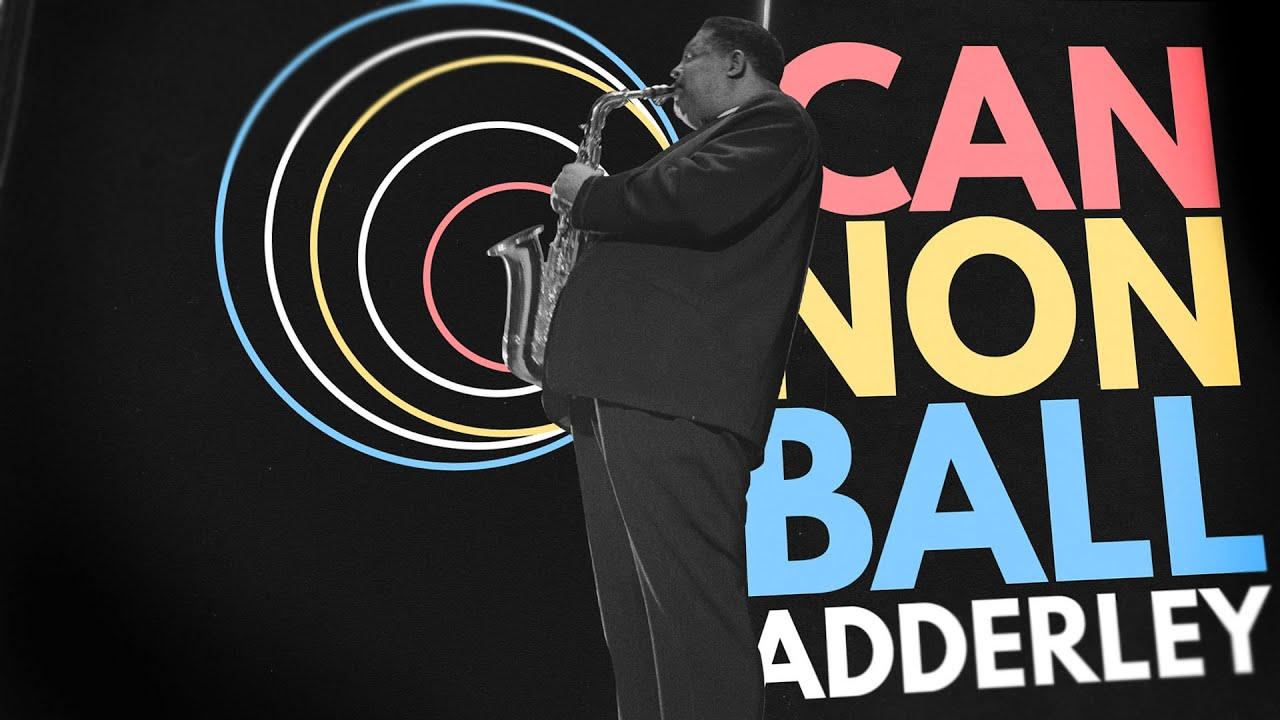 Cannonball Adderley Profile