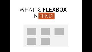 Basic info about CSS3 Flexbox tutorials in Hindi-1 [HTML]