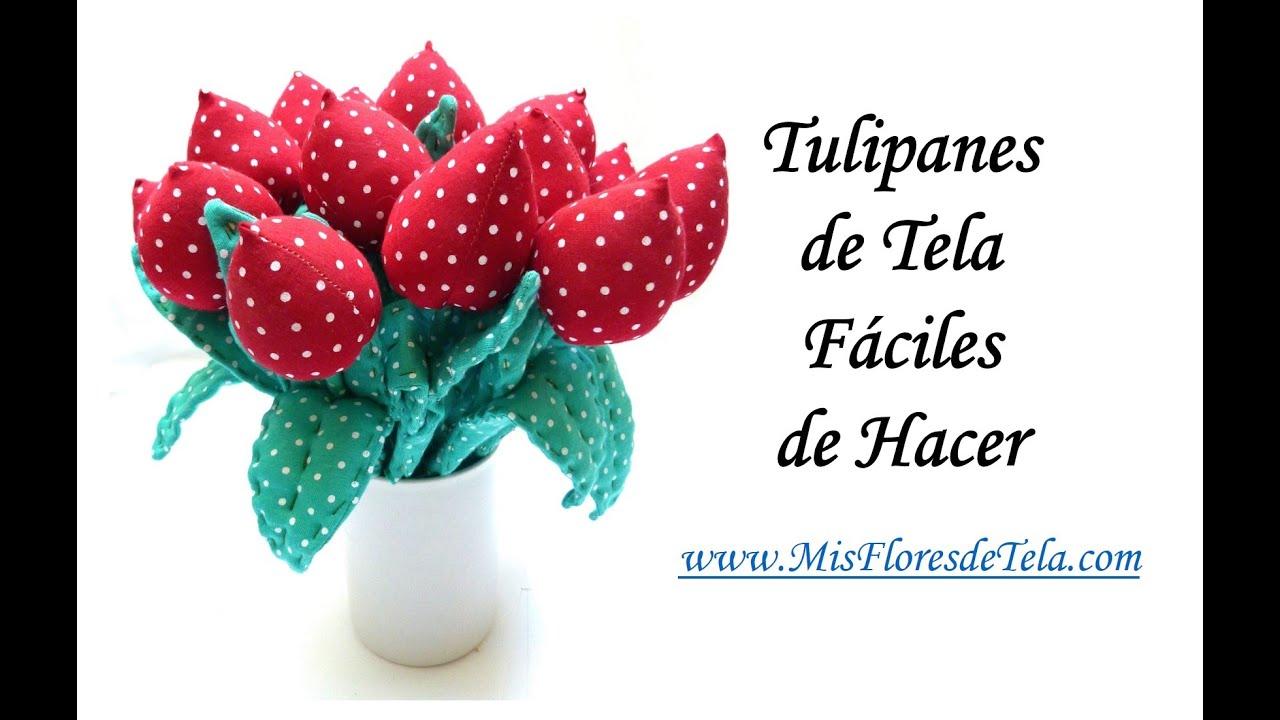 Tulipanes de tela f ciles de hacer de mis flores de tela youtube - Flores de telas hechas a mano ...