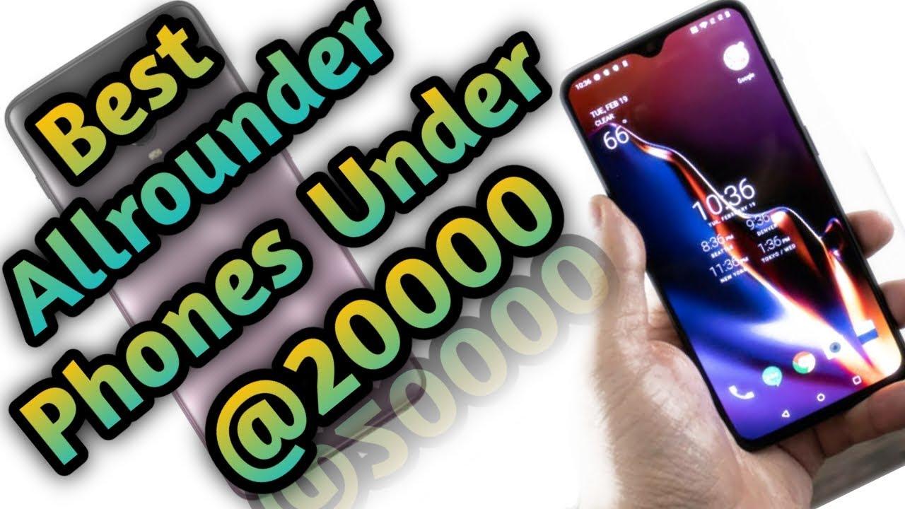 Top 6best Allrounder Smartphone Under 20k
