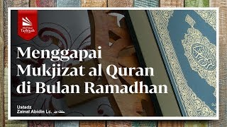 Download Video Menggapai Mukjizat Al-Qur'an di Bulan Ramadhan - Ustadz Zainal Abidin, Lc. حفظه الله MP3 3GP MP4