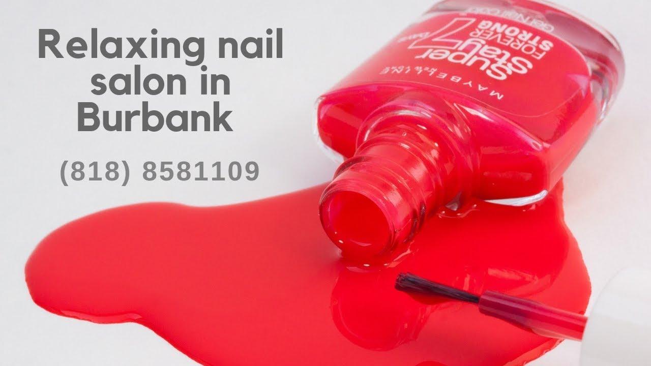 Nail Salon Near Me In Burbank California 818 8581109 Youtube