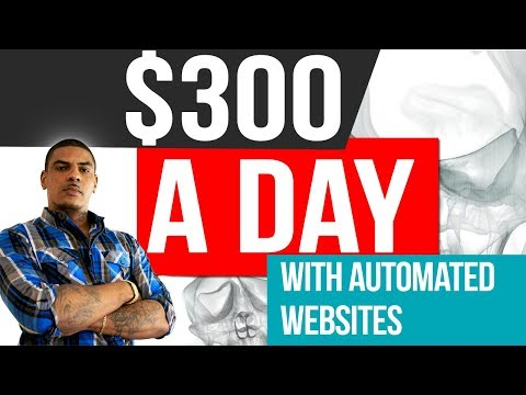 How to Make $300 a Day with Automated Websites