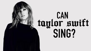 CAN TAYLOR SWIFT REALLY SING?