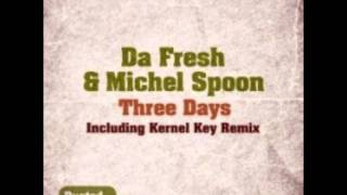 Da Fresh & Michel Spoon - Three Days (Original Mix)+[Download link]