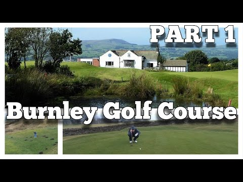 First Course VLOG Of The Year - Burnley Golf Course - PART 1