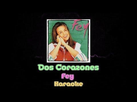 Dos Corazones - Fey - Karaoke