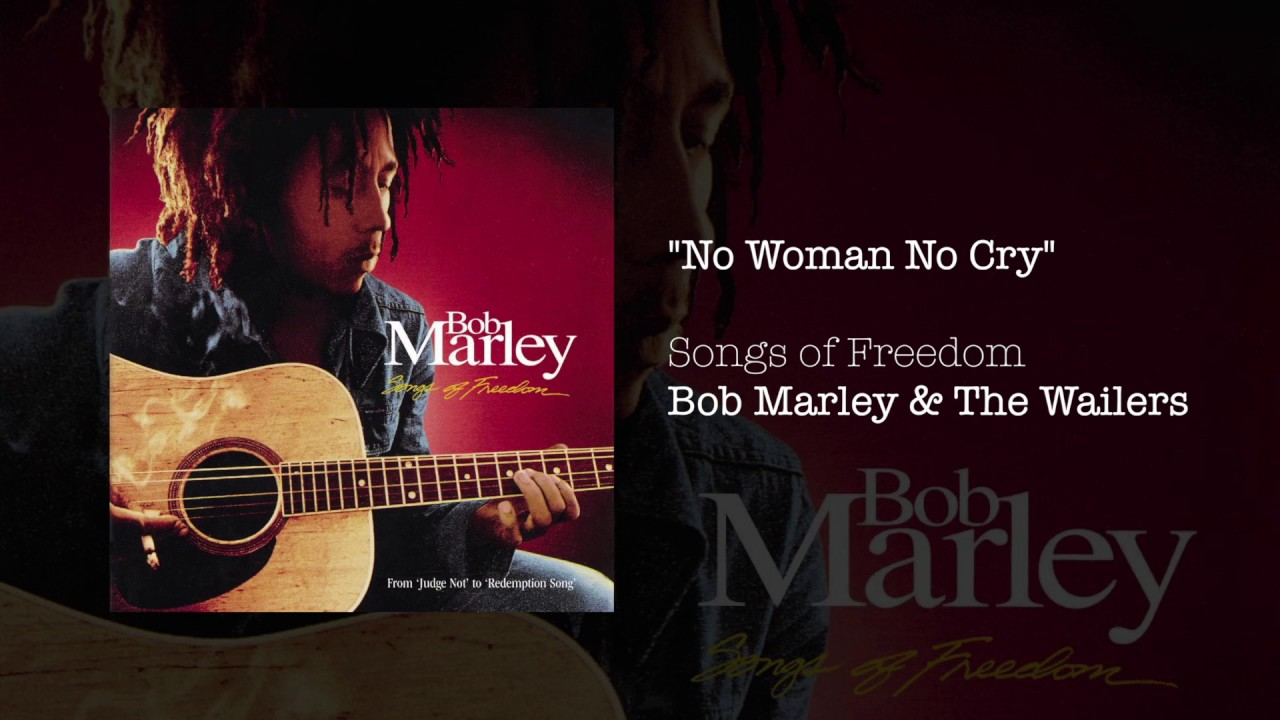 No Woman No Cry Bob Marley The Wailers Songs Of Freedom 1992