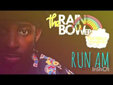 RUN AM ft RAP G #RAINBOWEP @Deewills YoungBaba