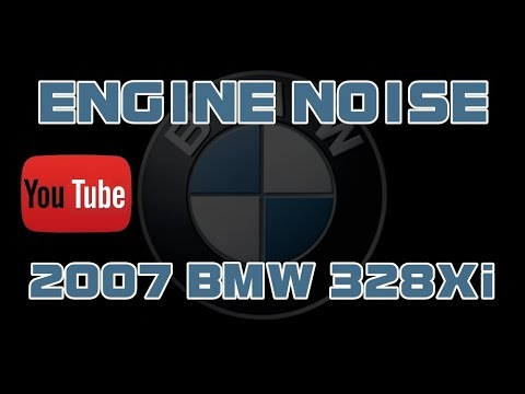 2007 BMW 328xi - Ticking Noise From Engine
