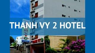 THANH HIEN 2 MEHMONXONA 2* Viet Nam Nha Trang umumiy tasavvur – VU 2 mehmonxona THANH 2* XOHLAGAN Nha Trang video sharh