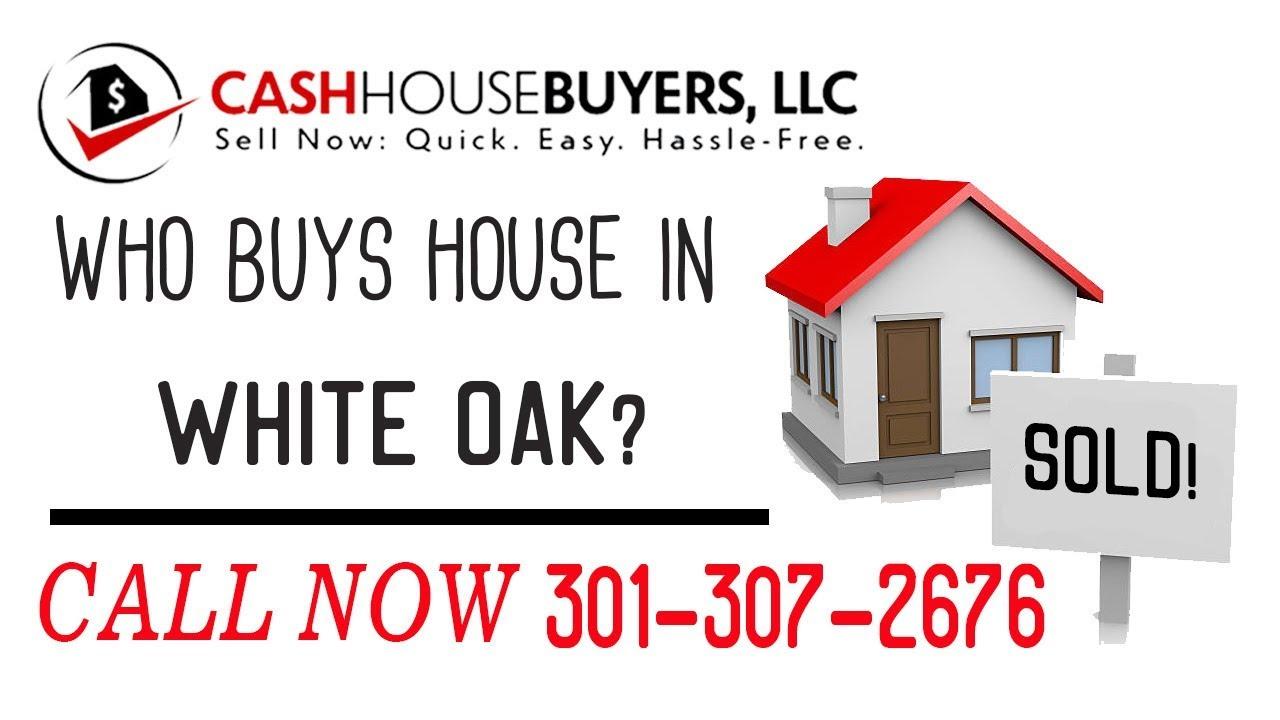 Who Buys Houses White Oak MD | Call 301 307 2676 | We Buy Houses Company White Oak MD