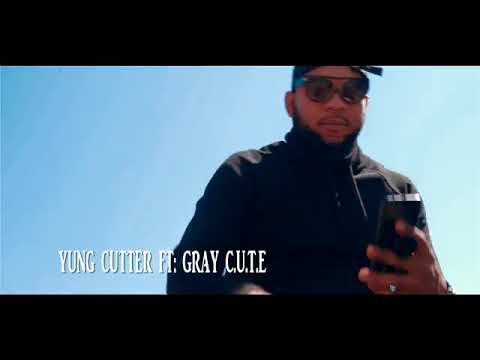 Yung Cutter ft Gray C.U.T.E I want Ie whole thing