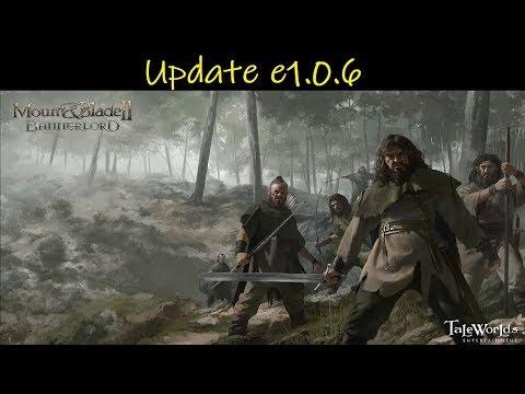 Mount & Blade II: Bannerlord • Update E1.0.6