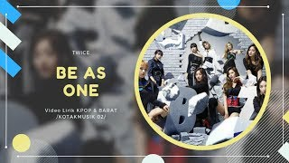 TWICE - 'BE AS ONE' (Japan Ver) Easy Lyrics (SUB INDO)
