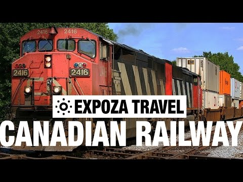 Canadian Railway Vacation Travel Video Guide