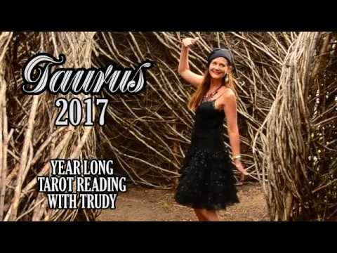 Taurus 2017 year long psychic reading with Trudy