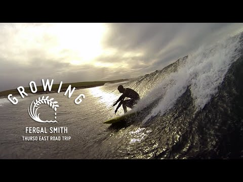 Fergal Smith - Thurso East Road Trip | Growing - Episode 15