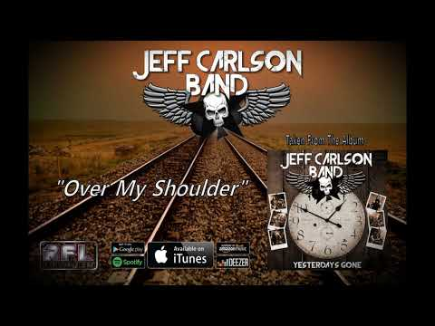 """JEFF CARLSON BAND """"OVER MY SHOULDER"""" OFFICIAL STREAM"""