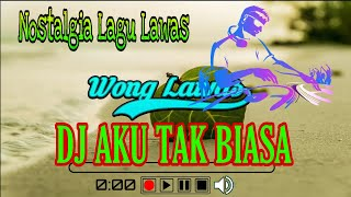 Download Mp3 Dj Aku Tak Biasa Mix Terbaru Full Bass    Nostalgia Remix Lagu Lawas