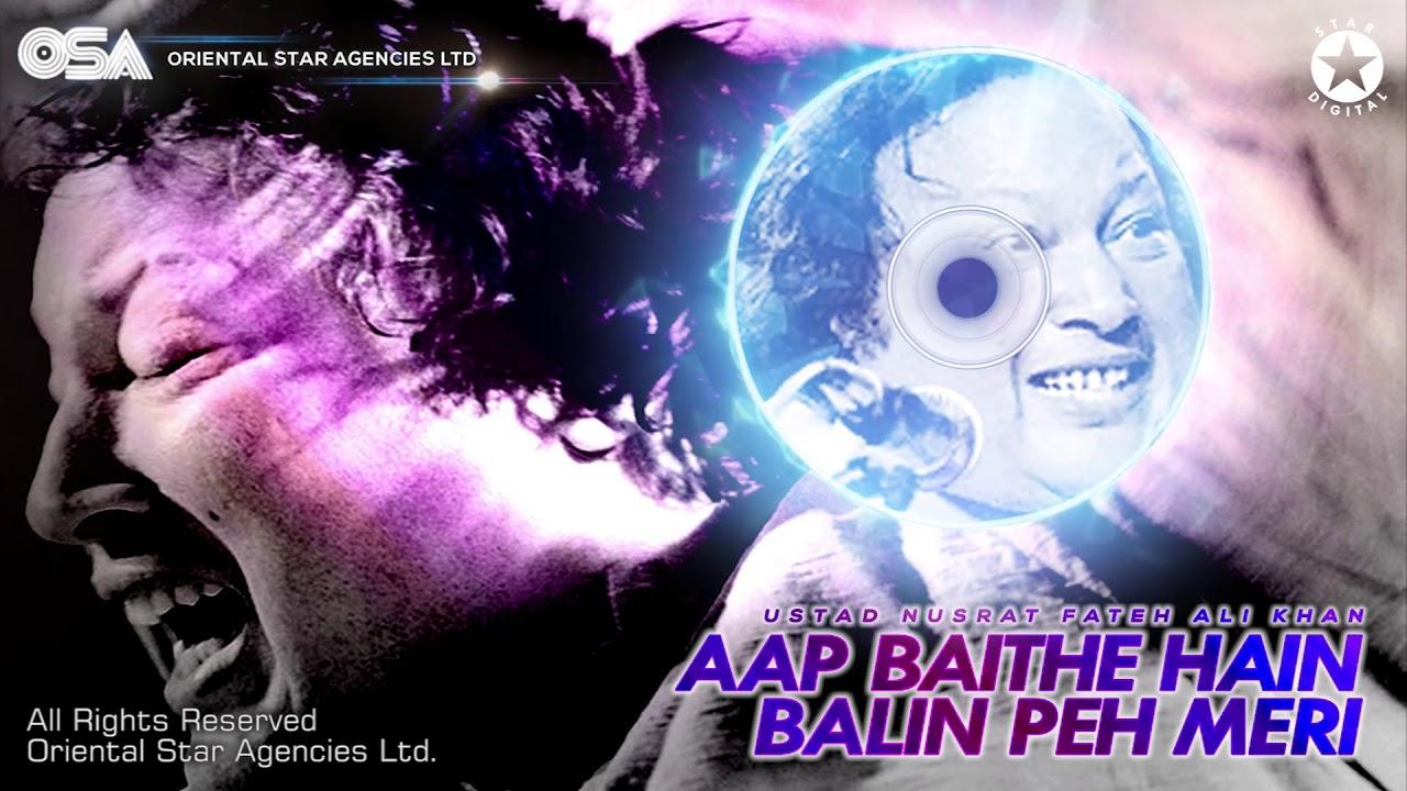 Aap Baithe Hain Balin Peh Meri | Nusrat Fateh Ali Khan | complete full version | OSA Worldwide