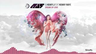 Au5 & Heavy J - Dream Of Love feat. Kenny Raye