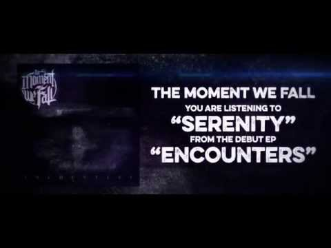 The Moment We Fall - Serenity