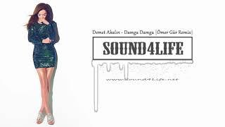 Demet Akalın - Damga Damga (Ömer Gür Remix) #Sound4Life Resimi