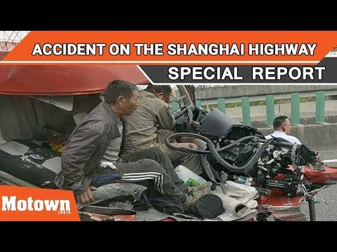 ACCIDENT ON THE SHANGHAI HIGHWAY | SPECIAL REPORT |  Motown India