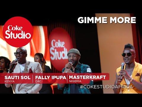 Sauti Sol, Fally Ipupa & Masterkraft: Gimme More – Coke Studio Africa