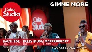 sauti-sol-fally-ipupa-masterkraft-gimme-more---coke-studio-africa