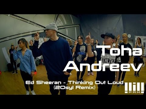 Toha ANDREEV // Lil'Fam Day #14 // Ed Sheeran - Thinking Out Loud (20syl Remix)