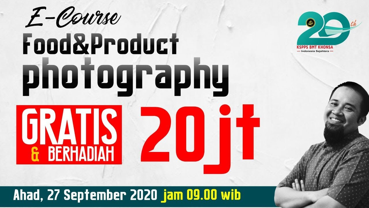 Petunjuk Pendaftaran: ECourse Food & Product Photography dalam rangka milad ke 20 Tahun KSPPS Khonsa