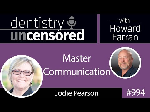 994 Master Communication with Jodie Pearson of Trojan Professional Services : Dentistry Uncensored
