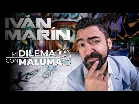 MI DILEMA CON MALUMA - Iván Marín