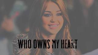 Miley Cyrus Who Owns My Heart+Lyrics