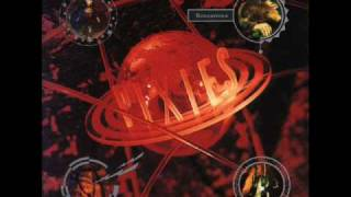 Pixies - Is She Weird