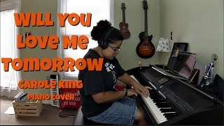 Carole King- Will You Love Me Tomorrow (Piano Cover by Jen Msumba)