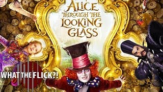 Alice Through the Looking Glass – Official Movie Review