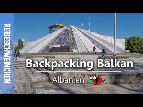 Backpacking Balkan - Albania | Albanien 2017