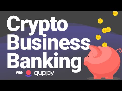 Crypto Business Banking - How Corporations Can Hold Bitcoin On The Balance Sheets (Quppy Review)
