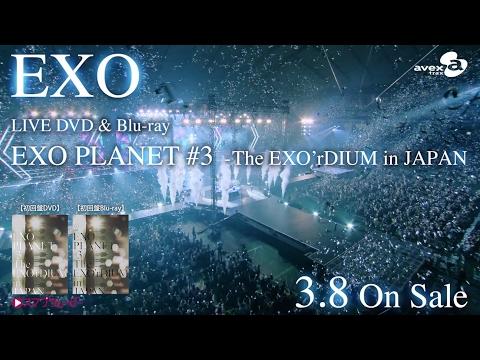 EXO / LIVE DVD&Blu-ray「EXO PLANET #3 – The EXO'rDIUM in JAPAN」SPOT動画(15sec)