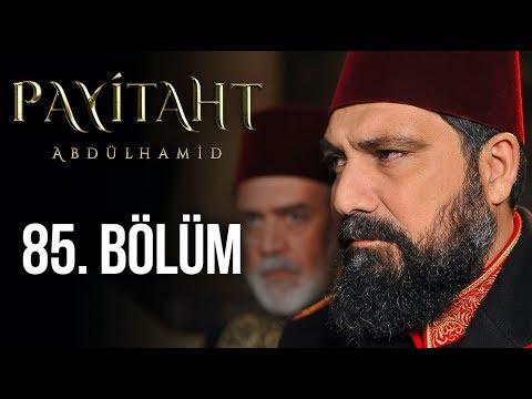 Payitaht Abdülhamid 85. Bölüm (HD)