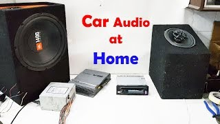 How to install car audio at home. how to set car stereo at home .full information