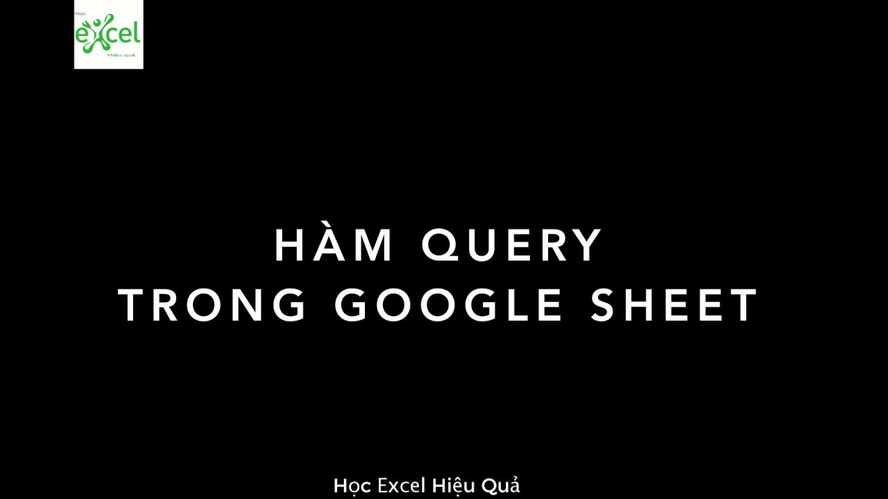 Hàm Query trong Google Sheet